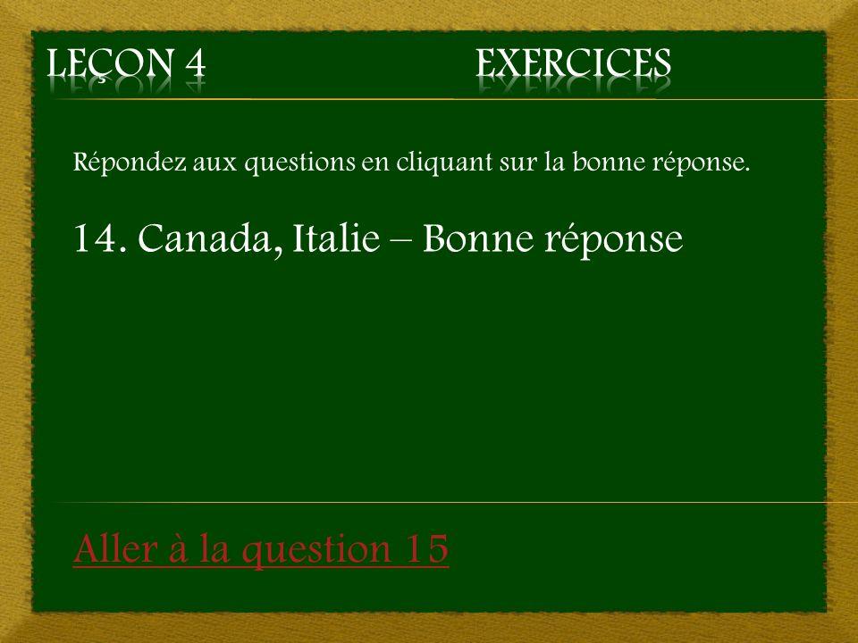 14. Canada, Italie – Bonne réponse