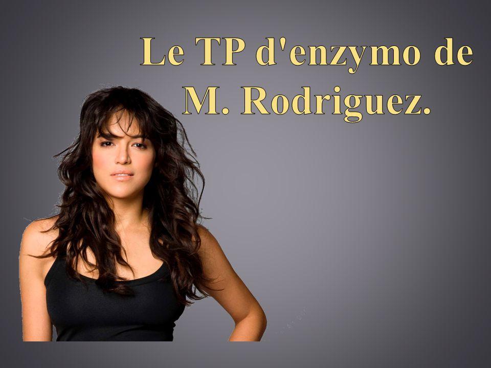 Le TP d enzymo de M. Rodriguez.