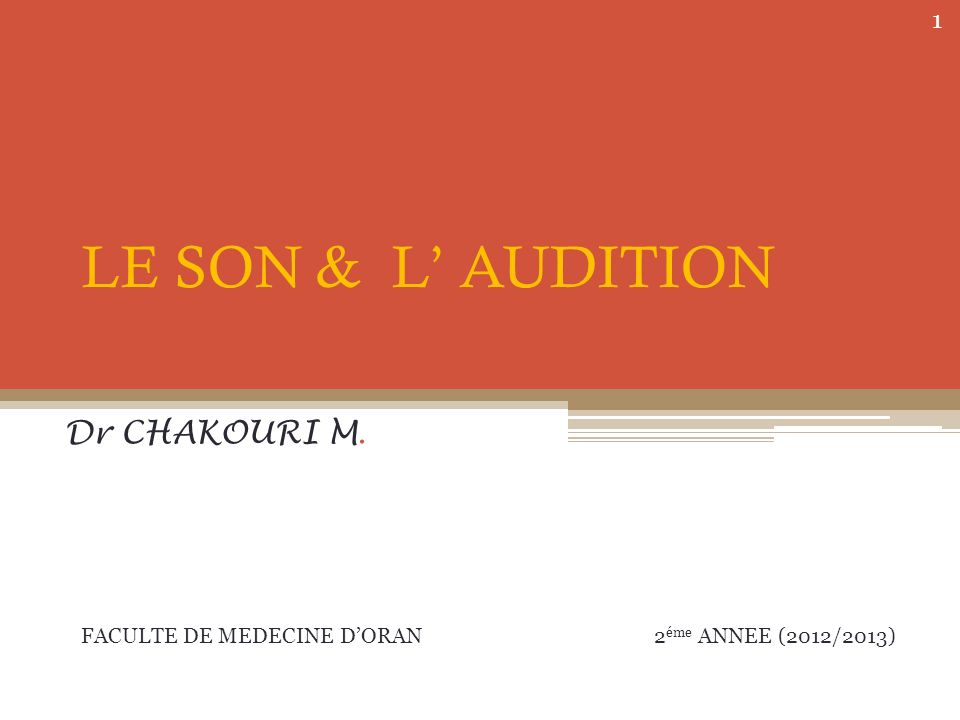 LE SON & L' AUDITION Dr CHAKOURI M.