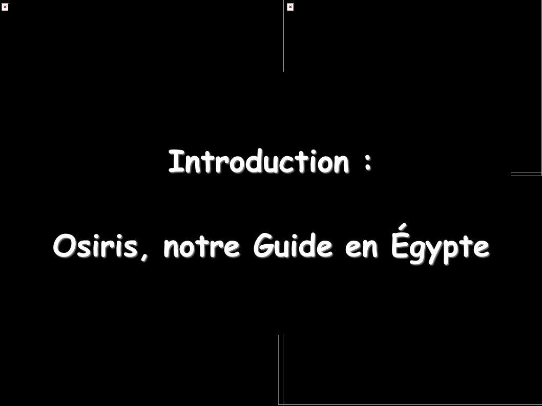 Osiris, notre Guide en Égypte