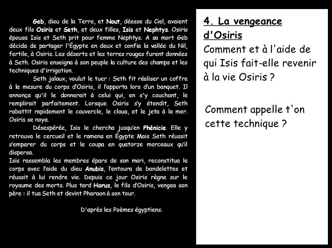 Comment et à l aide de qui Isis fait-elle revenir à la vie Osiris