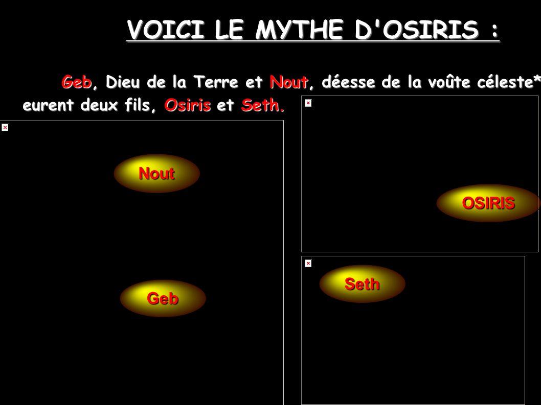 VOICI LE MYTHE D OSIRIS :