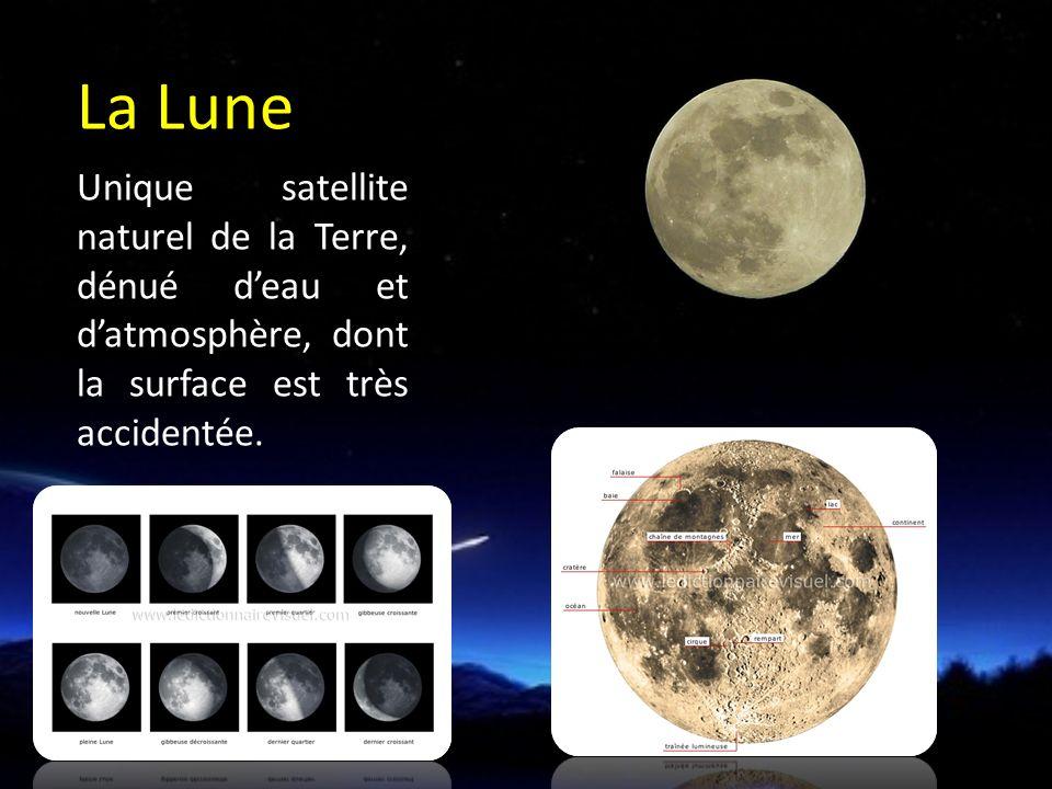 La Lune Unique satellite naturel de la Terre, dénué d'eau et d'atmosphère, dont la surface est très accidentée.
