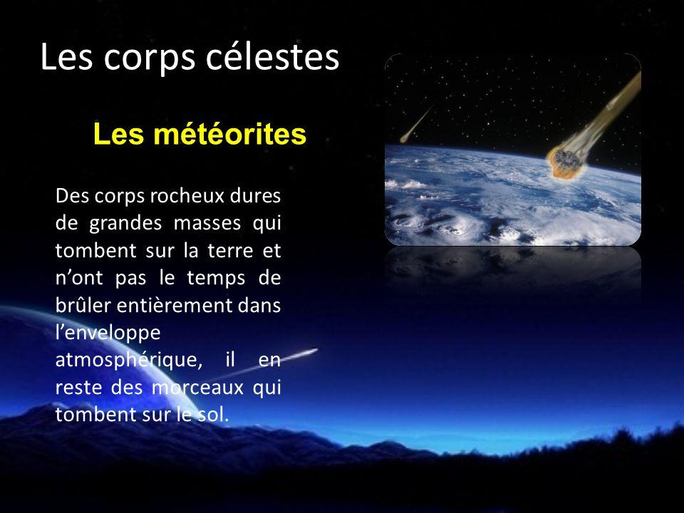 Les corps célestes Les météorites
