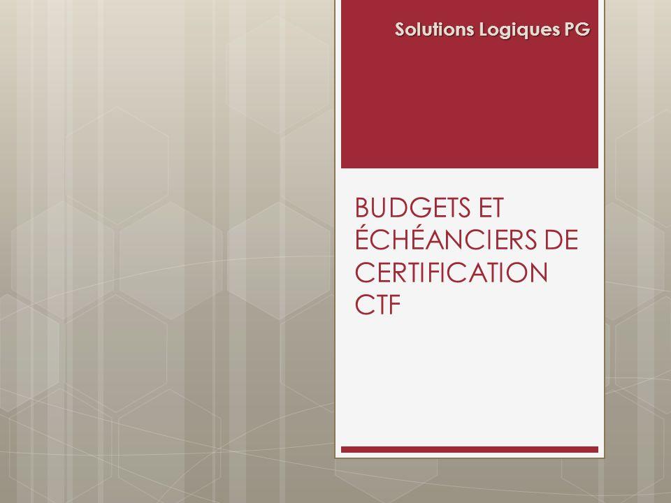 budgets et échéanciers de certification ctf