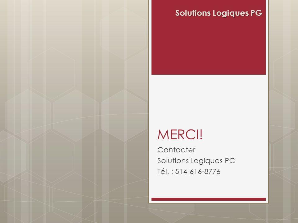 Contacter Solutions Logiques PG Tél. : 514 616-8776