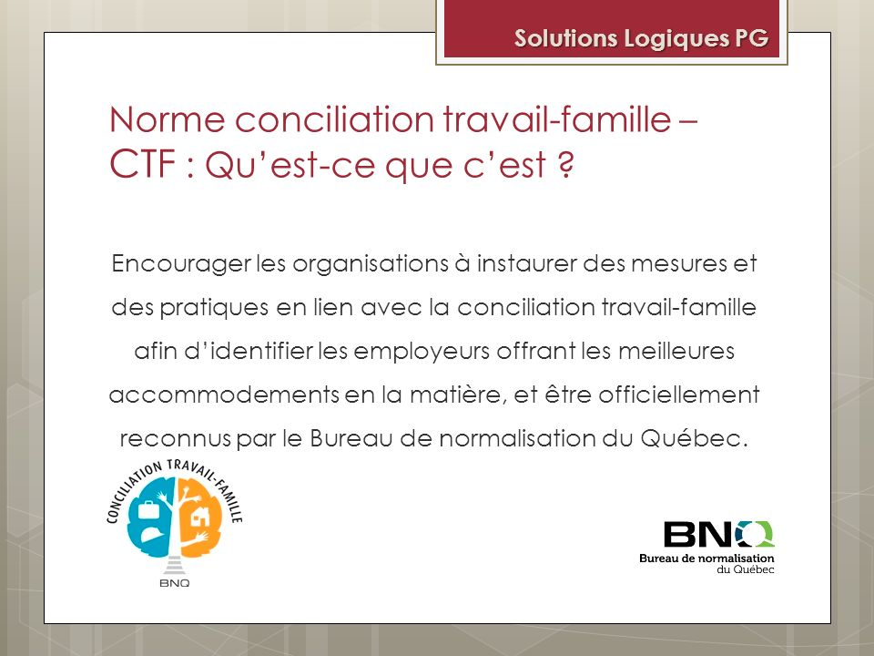 conciliation travail famille bnq ppt video online t l charger. Black Bedroom Furniture Sets. Home Design Ideas