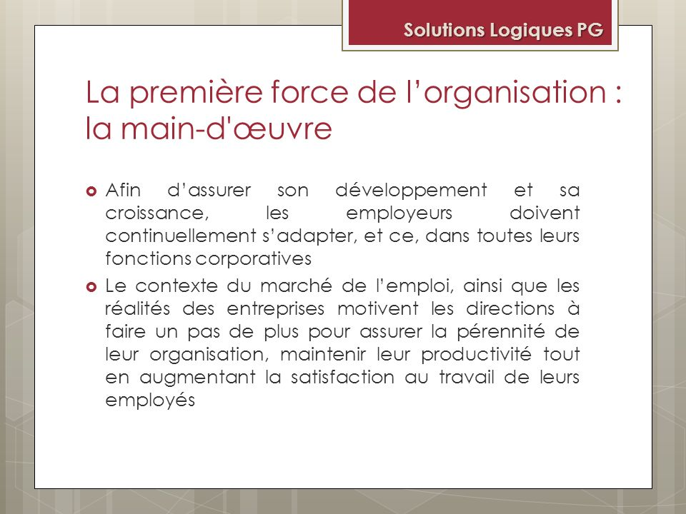 La première force de l'organisation : la main-d œuvre