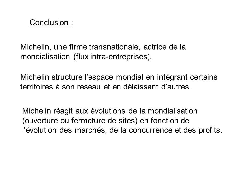 Conclusion : Michelin, une firme transnationale, actrice de la mondialisation (flux intra-entreprises).