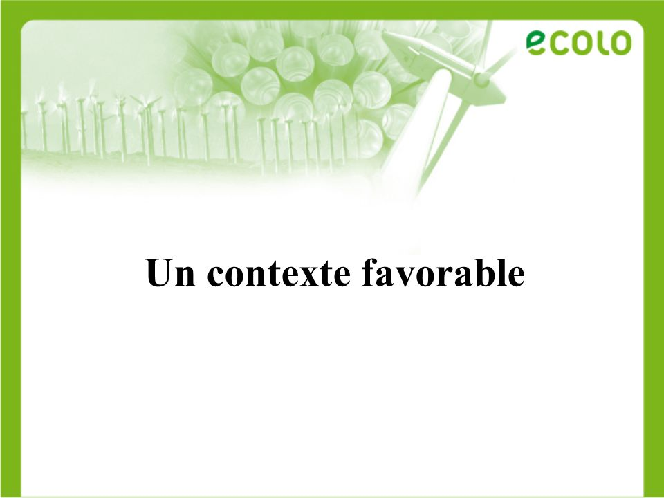 Un contexte favorable