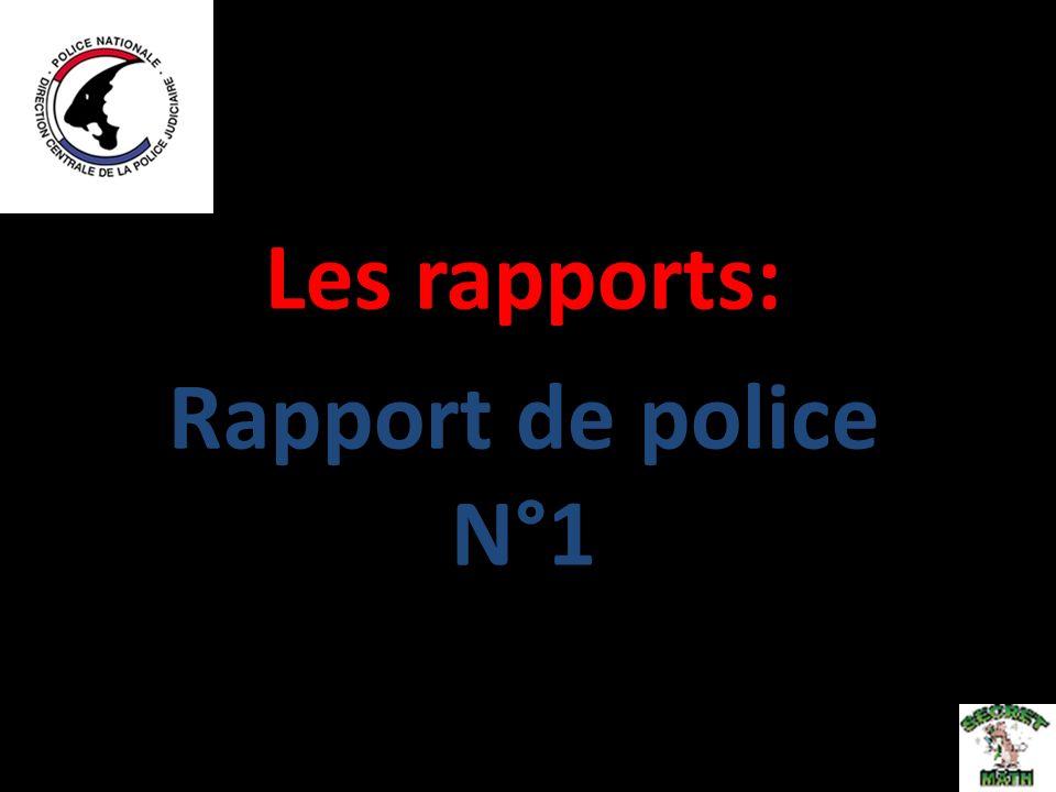 Les rapports: Rapport de police N°1