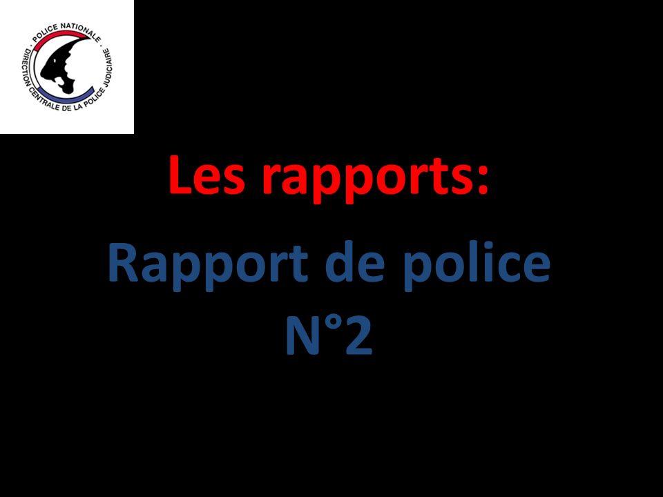 Les rapports: Rapport de police N°2