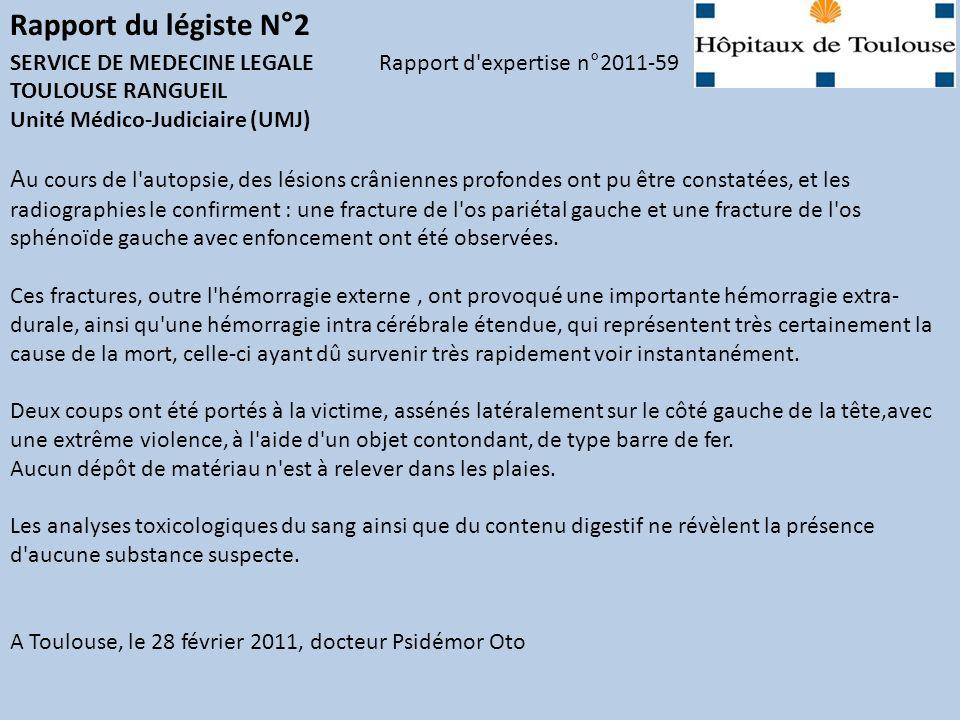 Rapport du légiste N°2 SERVICE DE MEDECINE LEGALE Rapport d expertise n°2011-59. TOULOUSE RANGUEIL.