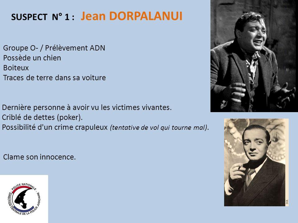 SUSPECT N° 1 : Jean DORPALANUI