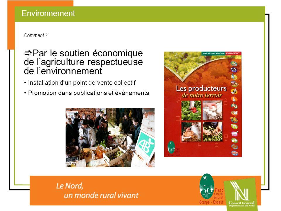 Environnement Comment Par le soutien économique de l'agriculture respectueuse de l'environnement.