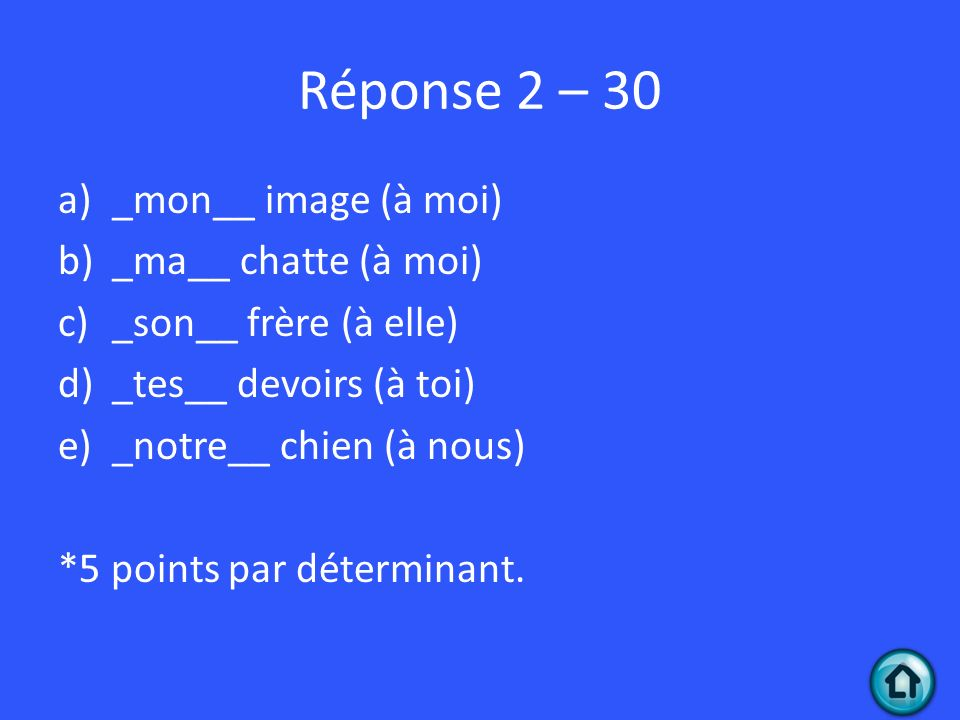 Réponse 2 – 30 _mon__ image (à moi) _ma__ chatte (à moi)