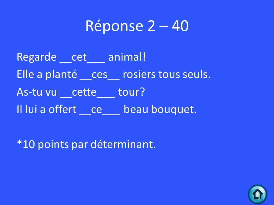 Réponse 2 – 40