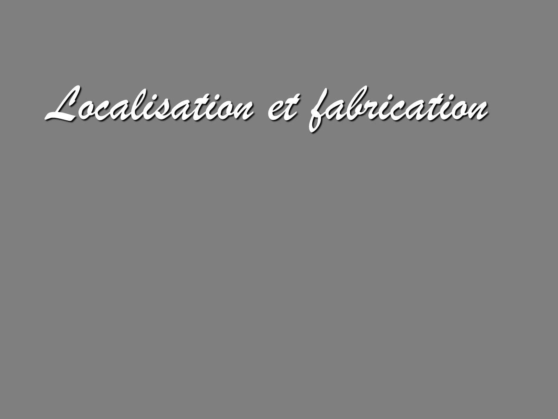 Localisation et fabrication
