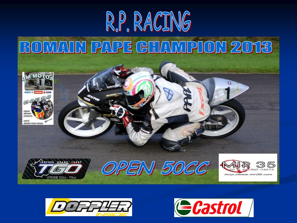 R.P. RACING ROMAIN PAPE CHAMPION 2013 OPEN 50CC