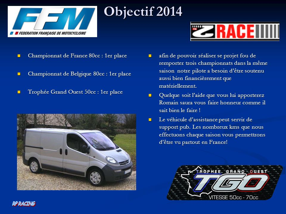 Objectif 2014 RP RACING Championnat de France 80cc : 1er place