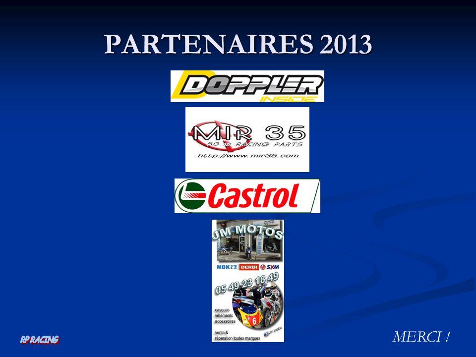 PARTENAIRES 2013 MERCI ! RP RACING