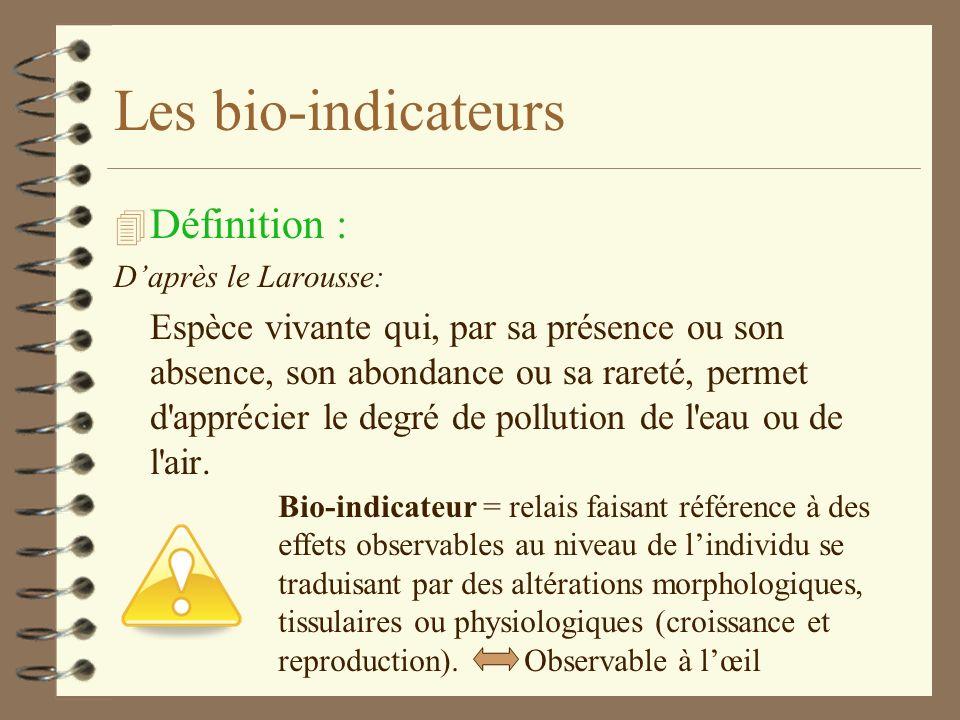 Les bio-indicateurs Définition :