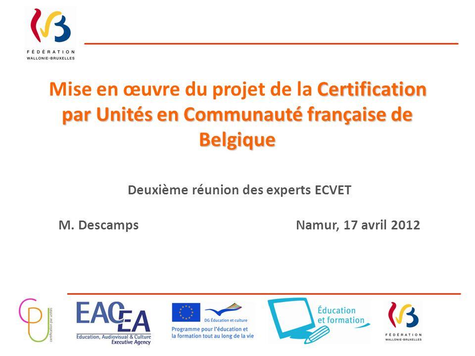 Deuxième réunion des experts ECVET M. Descamps Namur, 17 avril 2012