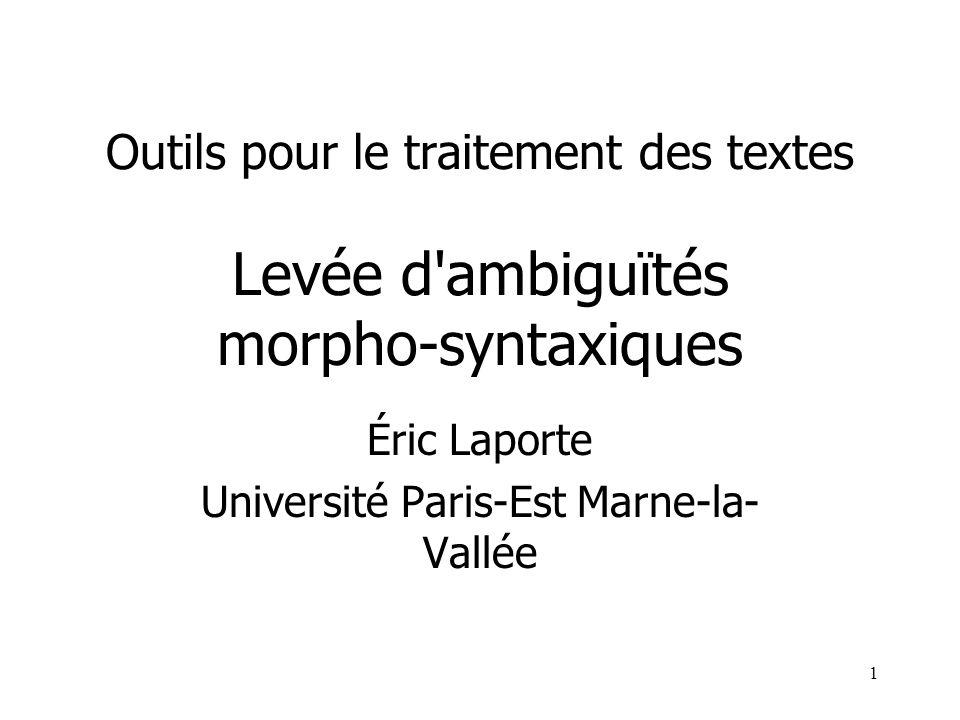 Éric Laporte Université Paris-Est Marne-la-Vallée