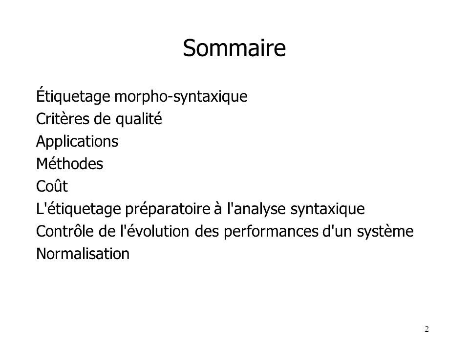 Sommaire Étiquetage morpho-syntaxique Critères de qualité Applications
