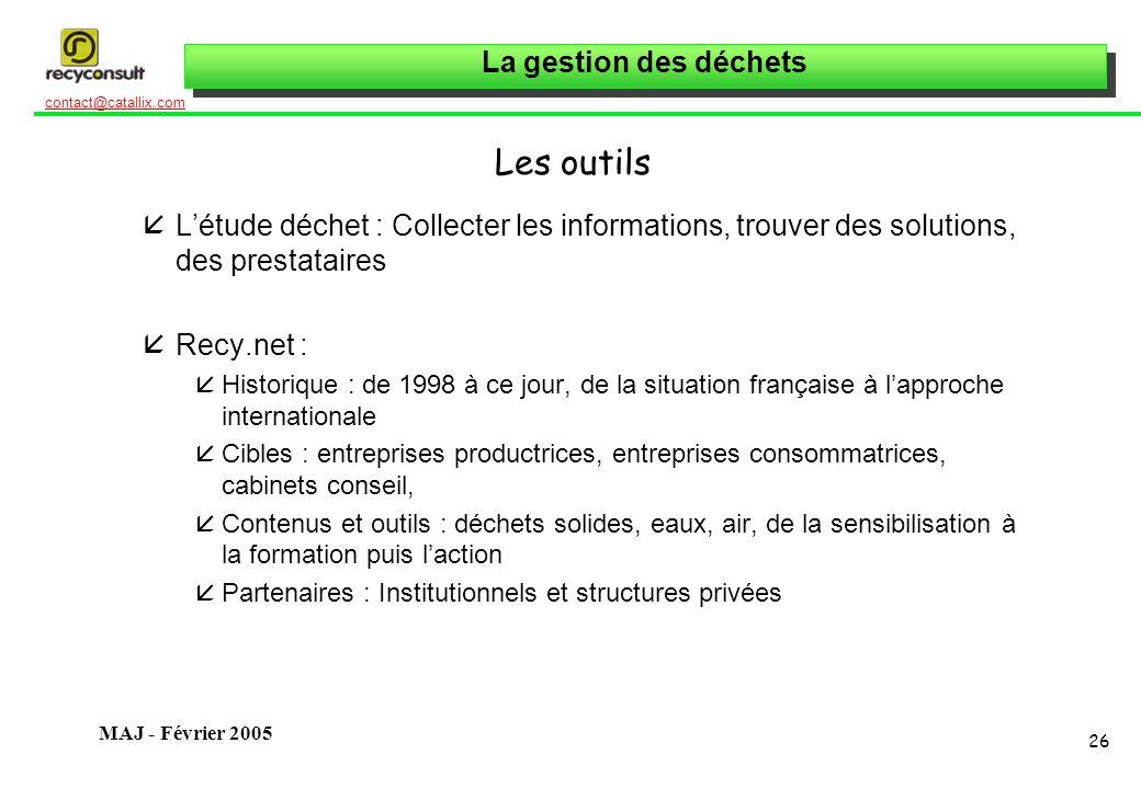Les outils L'étude déchet : Collecter les informations, trouver des solutions, des prestataires. Recy.net :