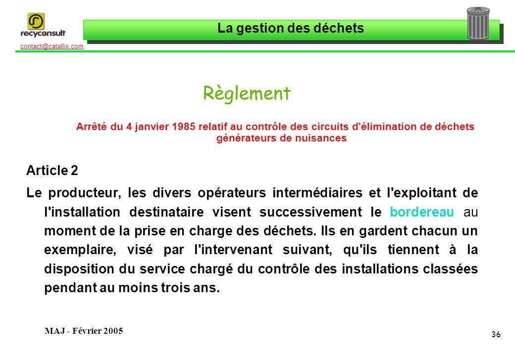Règlement Arrêté du 4 janvier 1985 relatif au contrôle des circuits d élimination de déchets générateurs de nuisances.