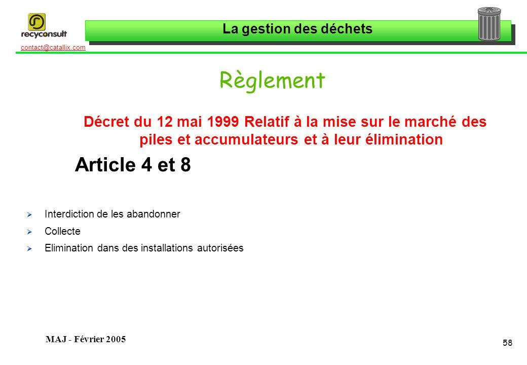 Règlement Décret du 12 mai 1999 Relatif à la mise sur le marché des piles et accumulateurs et à leur élimination.