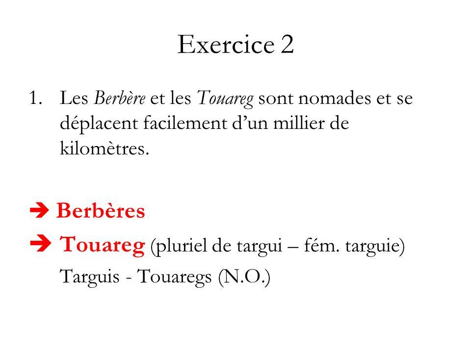 Exercice 2 Touareg (pluriel de targui – fém. targuie)
