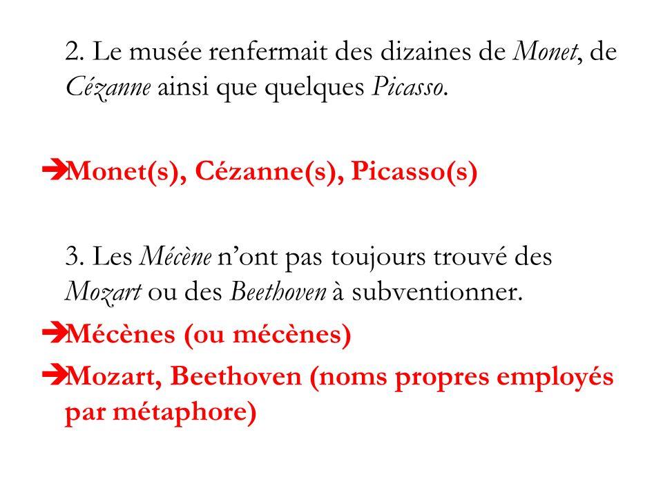 2. Le musée renfermait des dizaines de Monet, de Cézanne ainsi que quelques Picasso.