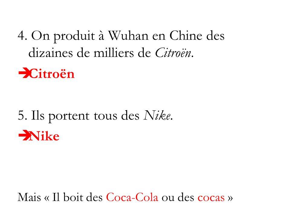 4. On produit à Wuhan en Chine des dizaines de milliers de Citroën.