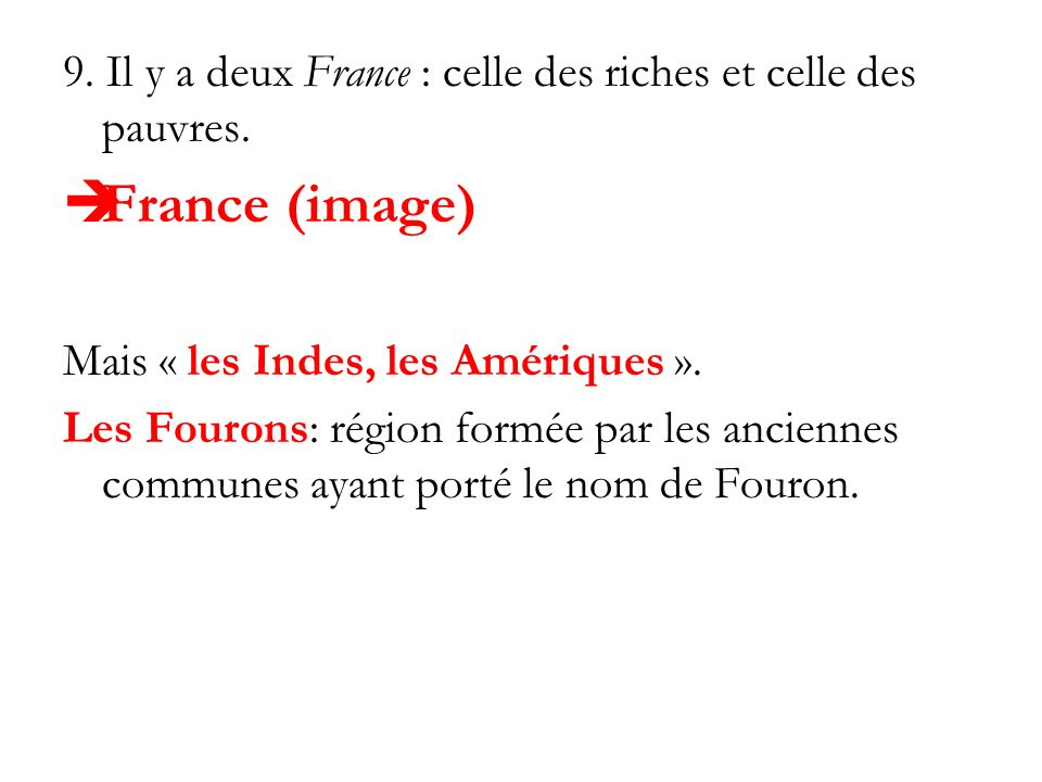 9. Il y a deux France : celle des riches et celle des pauvres.