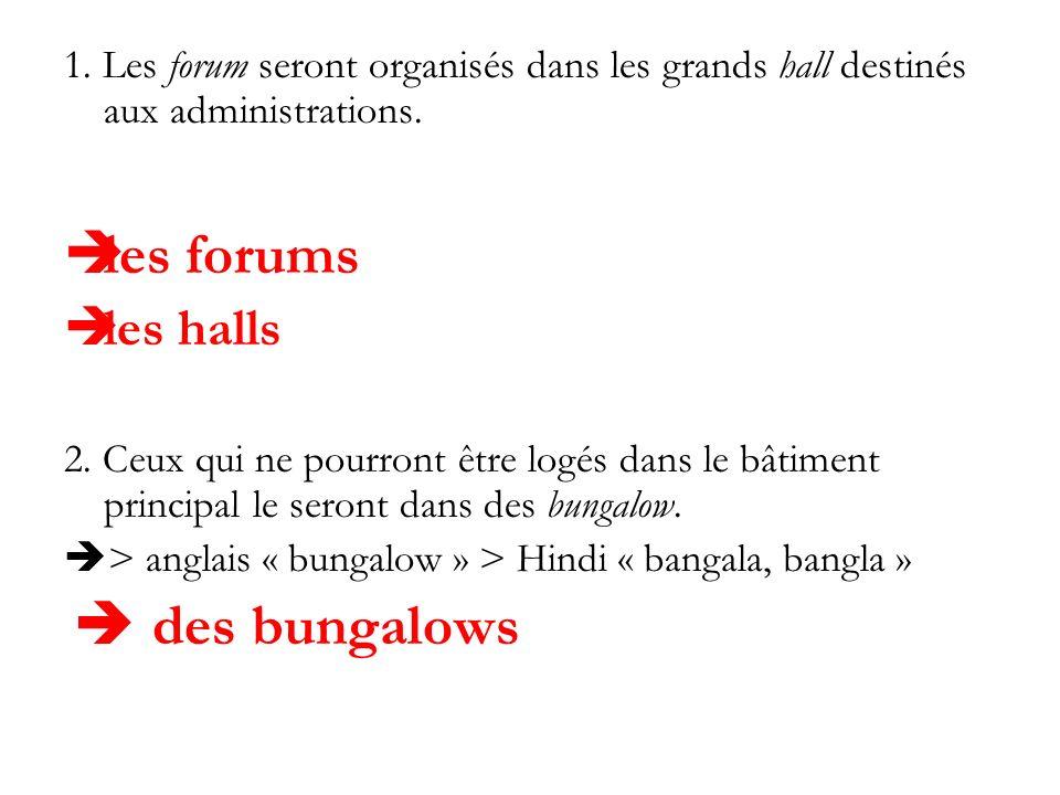 1. Les forum seront organisés dans les grands hall destinés aux administrations.