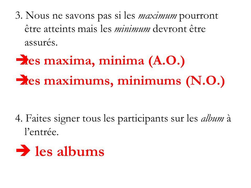  les albums les maxima, minima (A.O.) les maximums, minimums (N.O.)