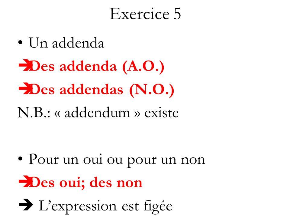 Exercice 5 Un addenda Des addenda (A.O.) Des addendas (N.O.)