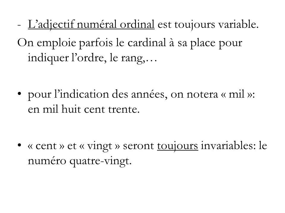 L'adjectif numéral ordinal est toujours variable.