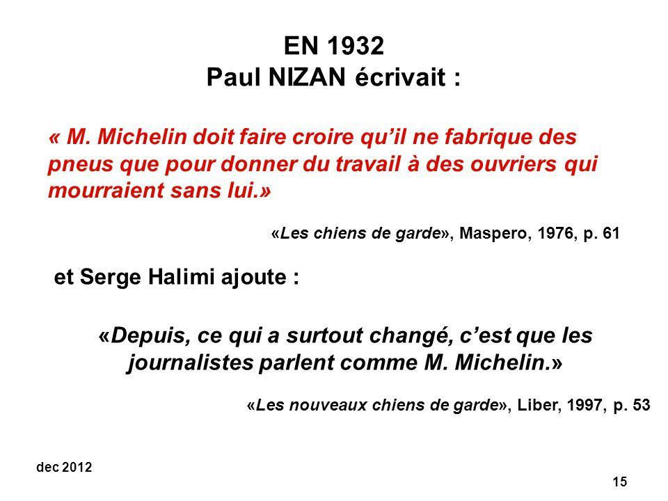 EN 1932 Paul NIZAN écrivait :