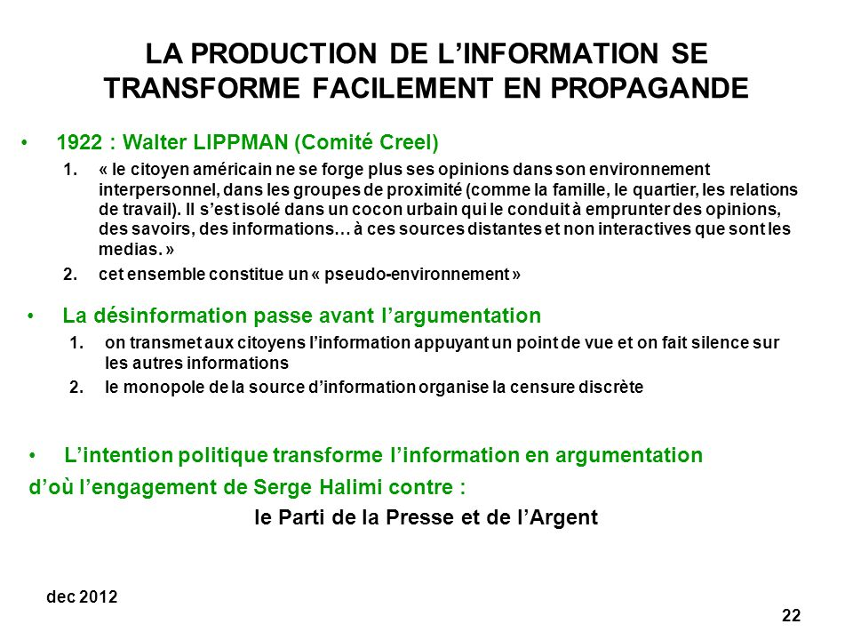LA PRODUCTION DE L'INFORMATION SE TRANSFORME FACILEMENT EN PROPAGANDE