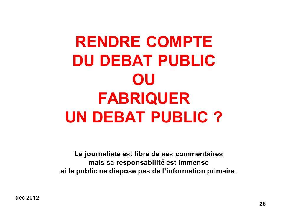 RENDRE COMPTE DU DEBAT PUBLIC OU FABRIQUER UN DEBAT PUBLIC