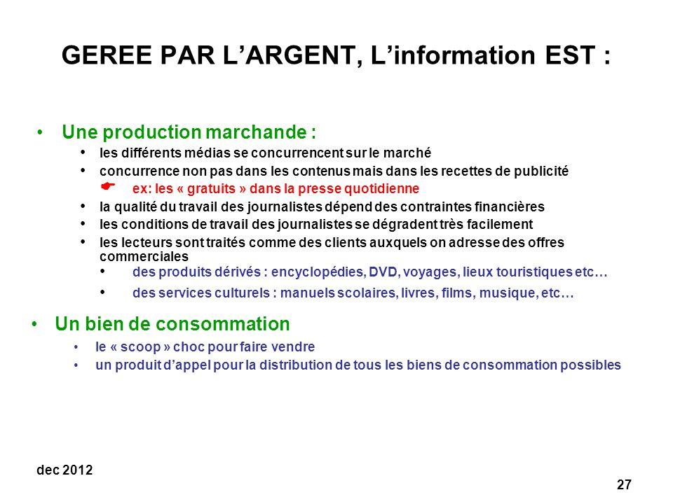 GEREE PAR L'ARGENT, L'information EST :