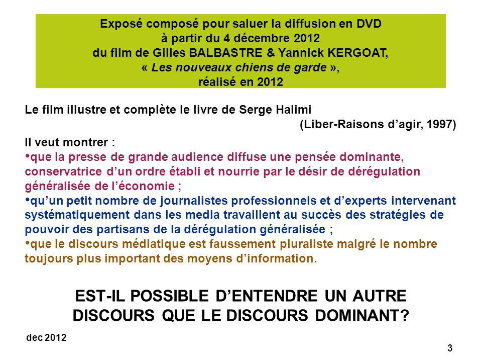 EST-IL POSSIBLE D'ENTENDRE UN AUTRE DISCOURS QUE LE DISCOURS DOMINANT