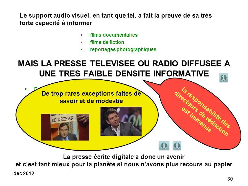 Le support audio visuel, en tant que tel, a fait la preuve de sa très forte capacité à informer