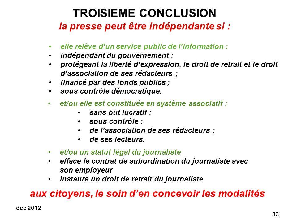 TROISIEME CONCLUSION la presse peut être indépendante si :