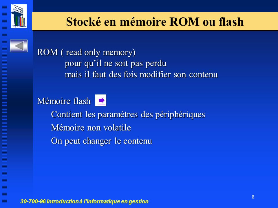 Stocké en mémoire ROM ou flash