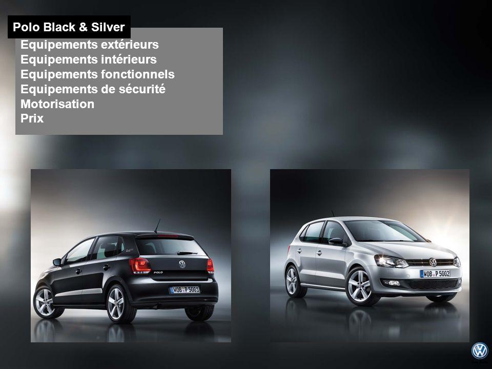 Polo Black & Silver Equipements extérieurs. Equipements intérieurs. Equipements fonctionnels. Equipements de sécurité.