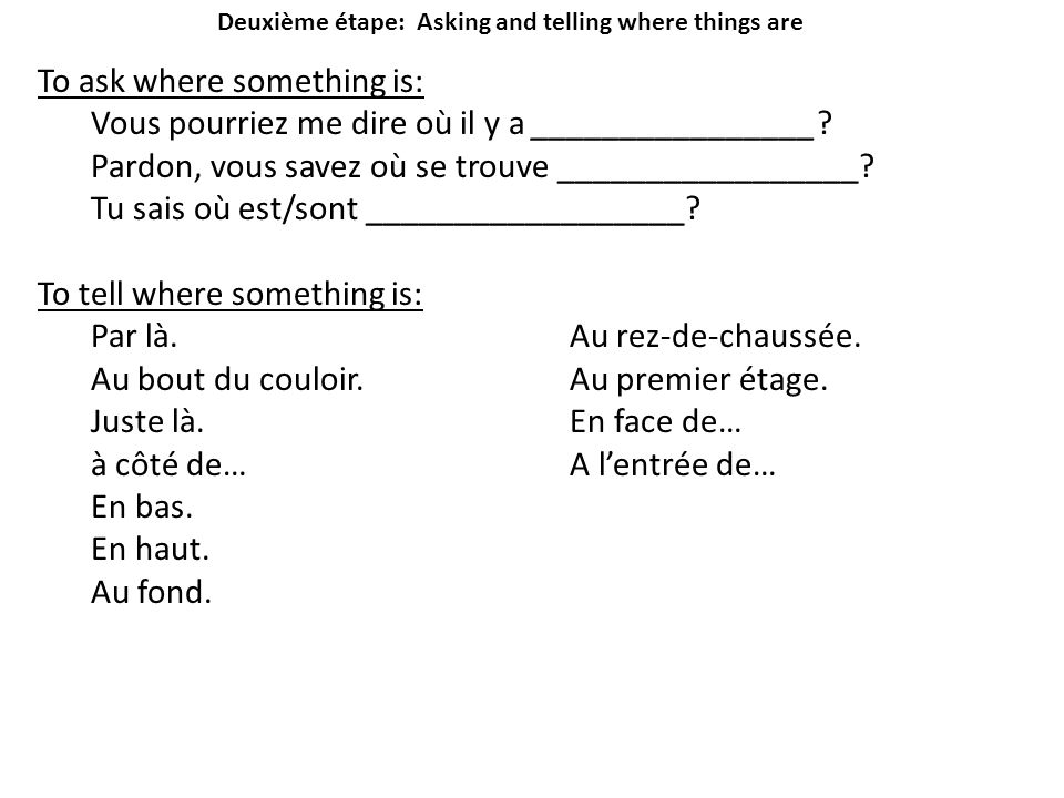 Deuxième étape: Asking and telling where things are